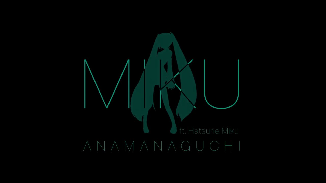 Miku - Anamanaguchi