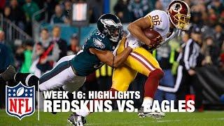 Redskins vs. Eagles | Week 16 Highlights | NFL