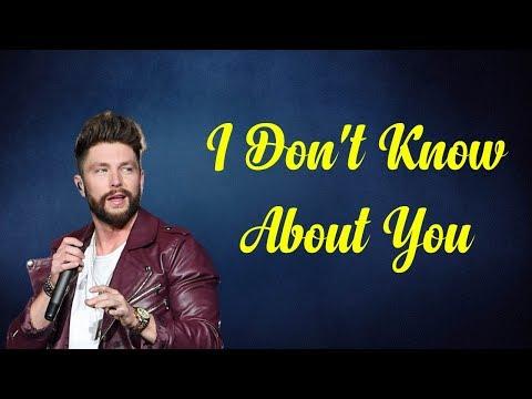 Chris Lane - I Don't Know About You (Lyrics)