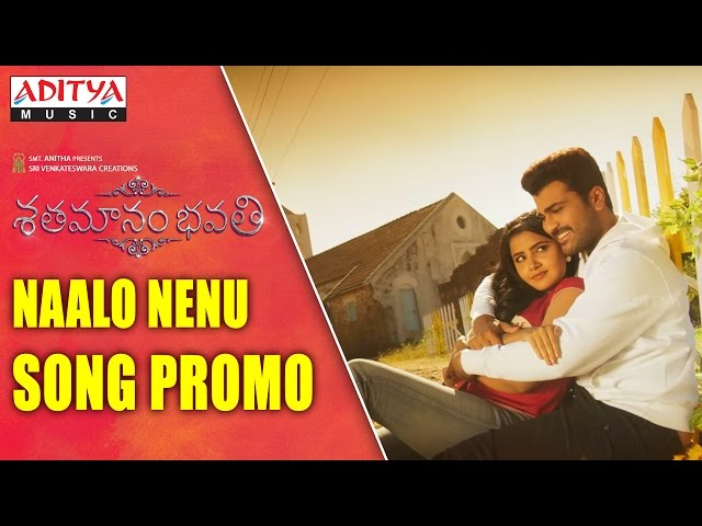 Naalo Nenu Video Song Promo HD | Shatamanam Bhavati | Sharwanand