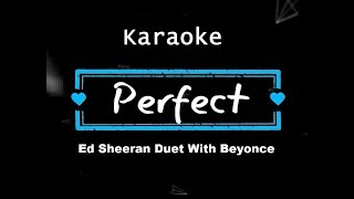 Ed Sheeran   Perfect Duet (with Beyoncé) KARAOKE NO VOCAL