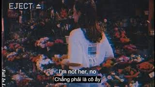 [Vietsub+Lyrics] I'm Not Her   Clara Mae
