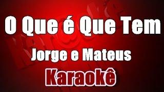 Karaoke - Jorge e Mateus - O Que é Que Tem