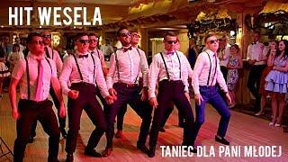 HIT 2017 - TANIEC Pana Młodego I Kolegów DLA PANI MŁODEJ   BEST Groomsmen Dance