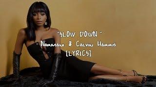 Normani & Calvin Harris   Slow Down (Lyrics)