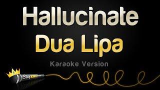 Dua Lipa - Hallucinate (Karaoke Version)