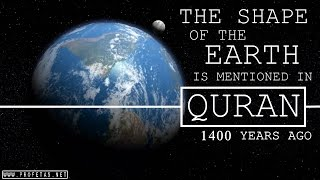 Dr Zakir Naik - 7322 -  The Shape Of The Earth Is Mentioned In Quran