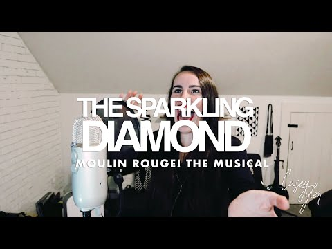 The Sparkling Diamond - Moulin Rouge! The Musical (By Casey Tyler)