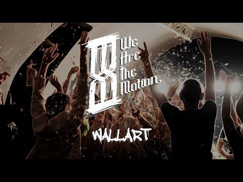 We Are The Motion - We Are The Motion - Wallart (Official Video)