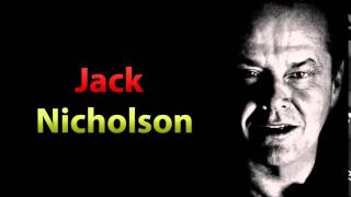 Джек Николсон: Правила жизни