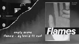 [EMPTY ARENA] Flames   Sg Lewis Ft Ruel