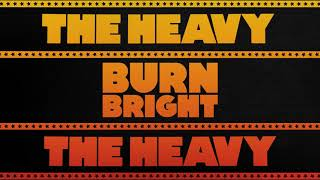 The Heavy   Burn Bright (Official Audio)
