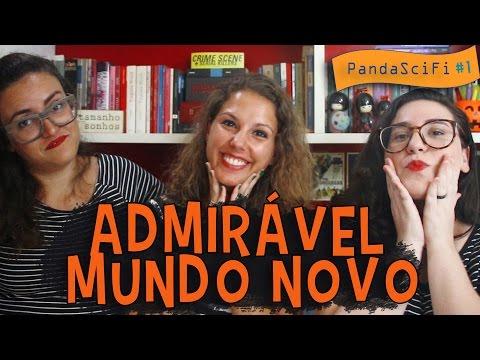 Admiravel Mundo Novo | PANDASCiFi #1