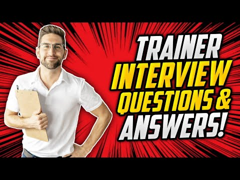 TRAINER Interview Questions And Answers! (How to PASS a Trainer Job Interview!)