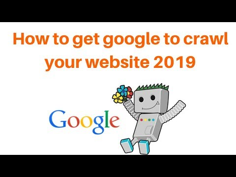 How to get google to crawl your website 2019