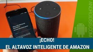 Probamos el altavoz inteligente de Amazon, (ECHO), con Alexa en Español