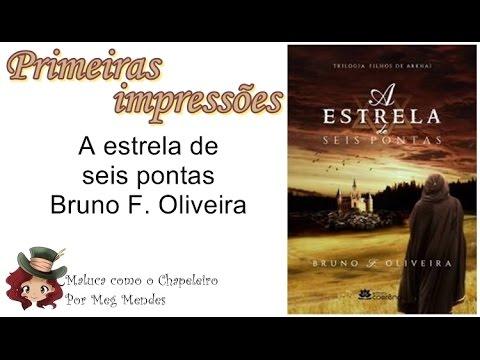 PRIMEIRAS IMPRESSÕES | A estrela de seis pontas (Trilogia Filhos de Arkhai 1) - Bruno F. Oliveira