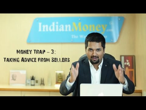 MONEY TRAP - 3 : Taking Advice From Sellers