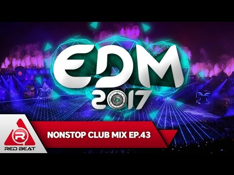 REDBEAT NONSTOP MIX | EP. 43 | EDM 2017
