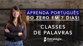 Semana Especial Aprenda Português do Zero em 7 dias!  Classes de Palavras - Prof. Adriana Figueiredo