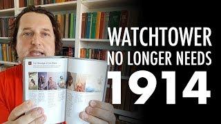 Watchtower No Longer Needs 1914