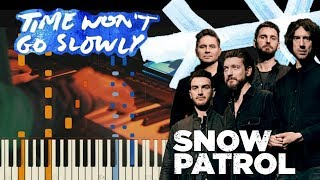Snow Patrol   Time Won't Go Slowly | Piano Tutorial Synthesia + Cover Video