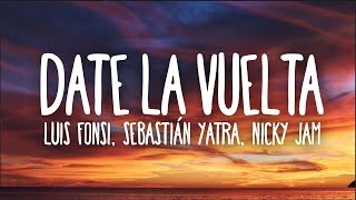 Luis Fonsi, Sebastián Yatra, Nicky Jam - Date La Vuelta (Letra)