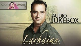 Surjit Bhullar & Sudesh Kumari   Larhaian   Entire Album   Nonstop Brand New Songs 2014