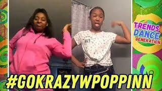 go Krazy Challenge Best Dance Compilation 💯🔥 #gokrazywpoppinn