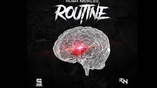 Rush Nicklez - Routine