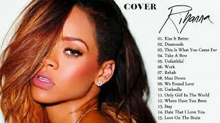 Rihanna Best Songs Cover - Rihanna Greatest Hits 2017 -  Rihanna Playlist 2017