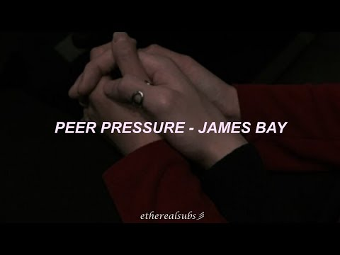 Peer Pressure - James Bay (ft. Julia Michaels) (sub. Español)