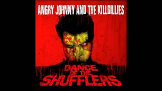 Angry Johnny And The Killbillies - Dance Of The Shufflers (2013) (Full Album)