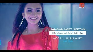 Jihan Audy Jangan Nget Ngetan Remix Official
