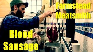Blood Sausage - Sausage And Charcuterie Part 2 - The Farmstead Meatsmith Complete Harvest Course