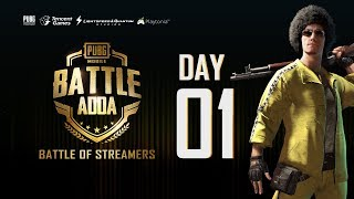PUBG MOBILE | Battle Adda - The Battle of Indian Streamers - Day 1 ft K18 Gaming