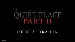 A Quiet Place: Part II - Official Trailer