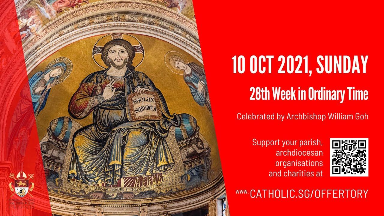 Catholic Sunday Mass Today 10 October 2021 Archdiocese of Singapore