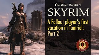 Skyrim SE - A Fallout Player's First Vacation in Tamriel - Part 2