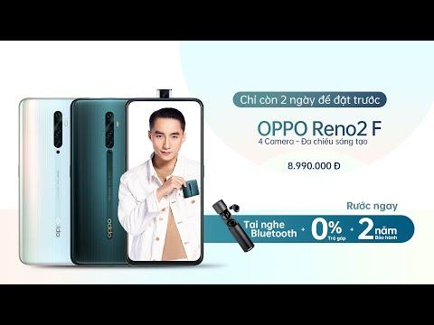 Đặt Trước OPPO Reno2 và Reno2 F | Giá chỉ từ 8.990.000VND | Chỉ Còn 2 Ngày Nữa Để Rước Quà Hấp Dẫn