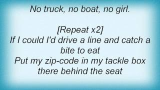 Joe Nichols - No Truck No Boat No Girl Lyrics