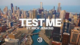 CGB   Test Me Ft. Mick Jenkins [Official Audio]