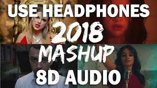 Pop Songs World 2018 (8D Audio) - Mashup 50+ pop Songs