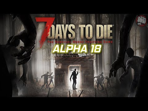 7 Days To Die | Alpha 18 Experimental | First Look