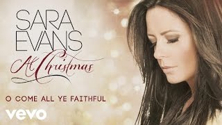 Sara Evans - O Come All Ye Faithful (Audio)