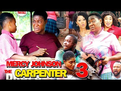 MERCY JOHNSON THE CARPENTER SEASON 3 - New Hit Movie 2019 Latest Nigerian Movie | Nollywood Movies