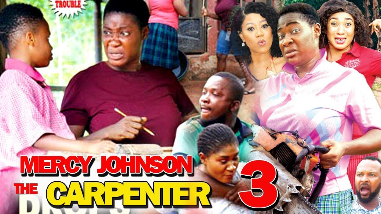 Mercy Johnson The Carpenter (2019) (Part 3)
