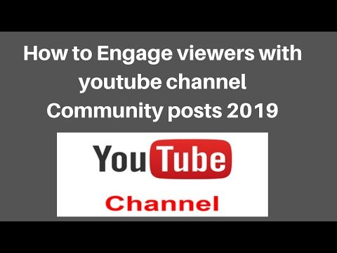 How to Engage viewers with youtube channel Community posts 2019