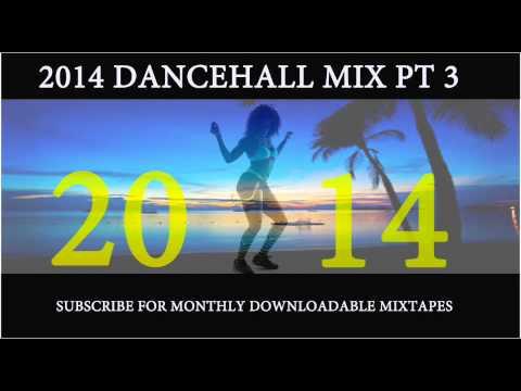 2014 DANCEHALL MIX PT 3