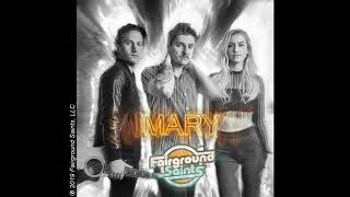 Fairground Saints   Mary (Audio Video)